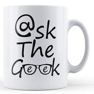 Ask The Geek – Printed Mug