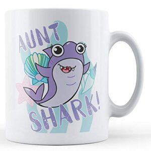 Aunt Shark! – Printed Mug