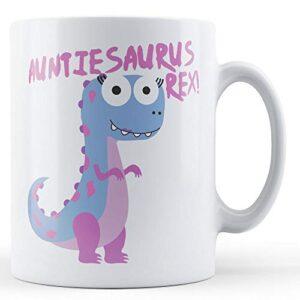 Auntiesaurus Rex! – Printed Mug