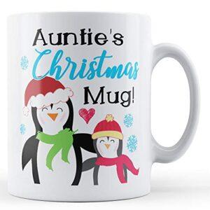 Aunties's Christmas Mug! Penguins – Printed Mug