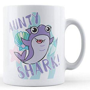Aunty Shark! – Printed Mug