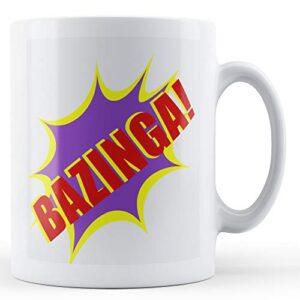 Bazinga! – Printed Mug