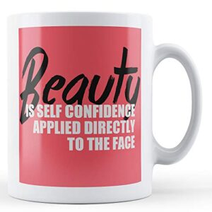 Beauty Self Confidence Applied To The Face – Printed Mug