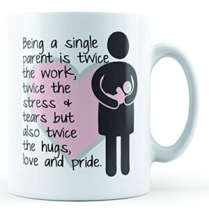 Being A Single Parent – Printed Mug