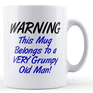 Belongs A Very Grumpy Old Man – Printed Mug