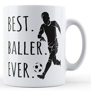 Best. Baller. Ever. (Football) – Printed Mug