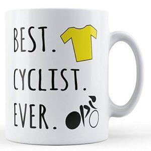 Best. Cyclist. Ever. – Printed Mug