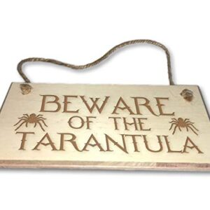 Beware Of The Tarantula – Engraved wooden wall plaque/sign