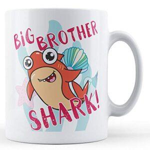 Big Brother Shark! – Printed Mug
