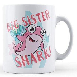 Big Sister Shark! – Printed Mug
