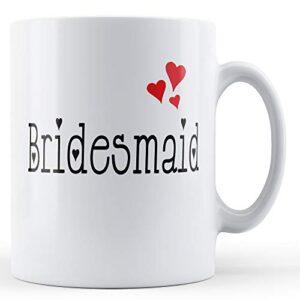 Bridesmaid – Printed Mug