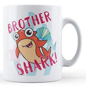 Brother Shark! – Printed Mug