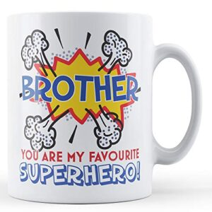 Brother You Are My Favourite Superhero! – Printed Mug