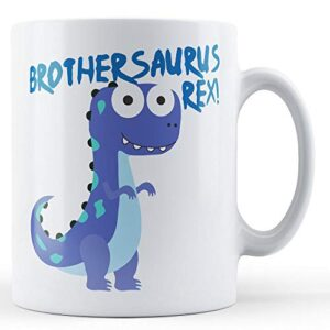 Brothersaurus Rex! – Printed Mug