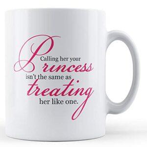 Calling Her Your Princess – Printed Mug