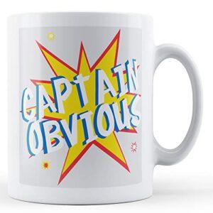 Captain Obvious – Printed Mug