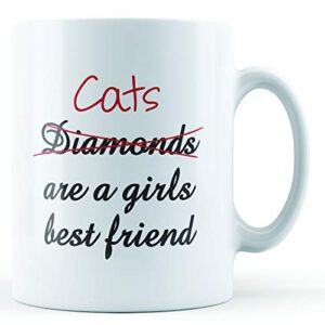 Cats Are A Girls Best Friend – Printed Mug