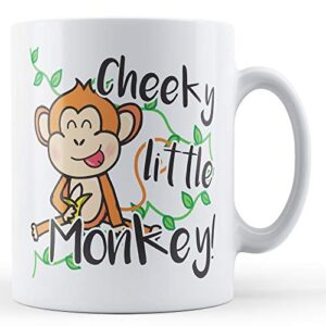 Cheeky Little Monkey! – Printed Mug