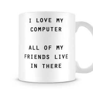Christmas Stocking Filler Ideal Gift I Love My Computer My Friends Live In It…