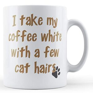 Coffee White Few Cat Hair – Printed Mug