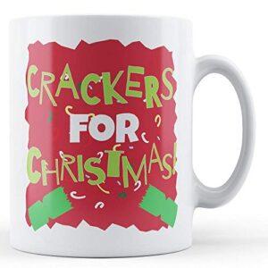 Crackers For Christmas! – Printed Mug