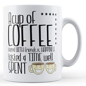 Cup Of Coffee Shared With Friends – Printed Mug