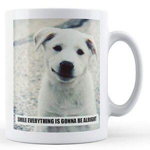 Cute Dog Smile Everything Gonna Be Alright – Printed Mug
