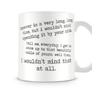 Cute Valentines Day Forever Is A Very Long, Long Time But I Would. – Printed Mug