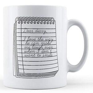 Dear Diary I Love The Way – Printed Mug