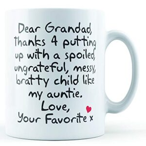 Dear Grandad Thanks For Putting Up With. Auntie, Love Your Favorite – Printed Mug