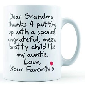 Dear Grandma Thanks For Putting Up With. Auntie, Love Your Favorite – Printed Mug