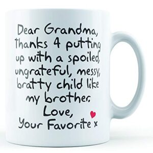 Dear Grandma Thanks For Putting Up With. Uncle, Love Your Favorite – Printed Mug