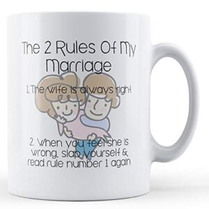 Decorative 2 Rules Of My Marriage – Printed Mug