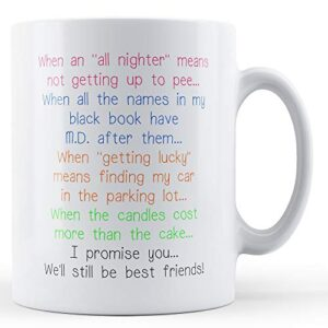 Decorative I Promise You. We'll Still Be Friends – Printed Mug
