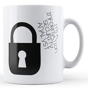 Decorative I'm A Information Security Analyst – Printed Mug