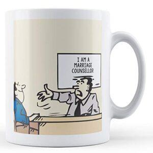 Decorative I'm A Marriage Counsellor – Printed Mug