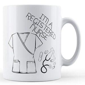 Decorative I'm A Registered Nurse – Printed Mug