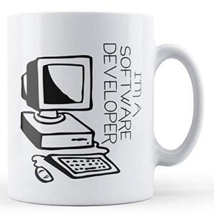 Decorative I'm A Software Developer – Printed Mug