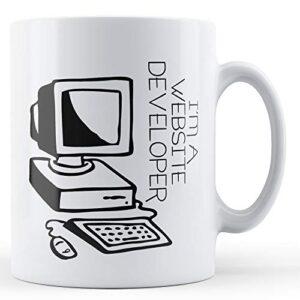 Decorative I'm A Website Developer – Printed Mug