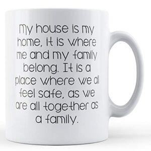 Decorative My House Is My Home – Printed Mug