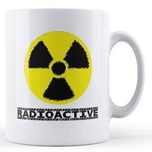Decorative Radioactive – Printed Mug