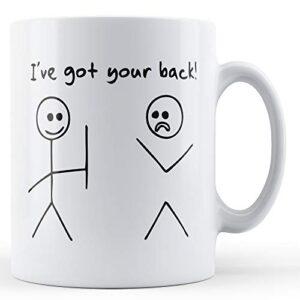 Decorative Stick Men I've Got Your Back – Printed Mug