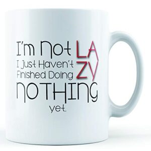 Decorative When I'm Not Lazy – Printed Mug