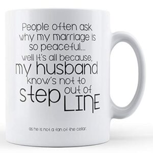 Decorative Why My Marriage Is So Peaceful – Printed Mug