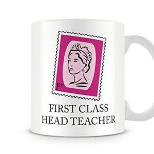 Decorative Writing 1st Class Head Teacher – Printed Mug