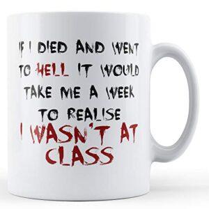 Decorative Writing A Week To Realise I Wasn't At Class – Printed Mug
