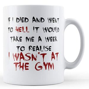 Decorative Writing A Week To Realise I Wasn't At The Gym – Printed Mug
