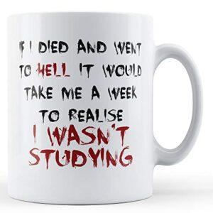 Decorative Writing A Week To Realise I Wasn't Studying – Printed Mug