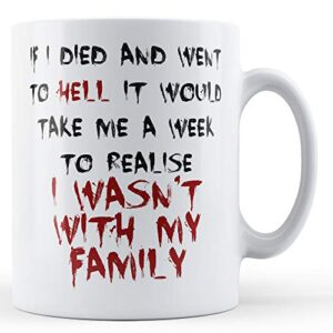 Decorative Writing A Week To Realise I Wasn't With My Family – Printed Mug