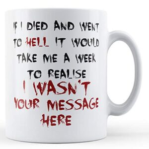 Decorative Writing A Week To Realise I Wasn't Your Message – Printed Mug